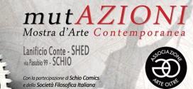 """Arte contemporanea a Schio nella mostra """"mutAZIONI"""""""